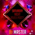 Saturday night fever party / Dj Master